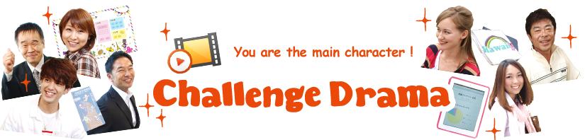 You are the main character ! Challenge Drama